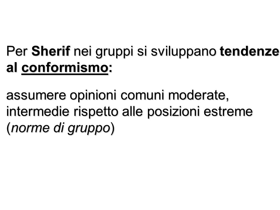 Per Sherif nei gruppi si sviluppano tendenze al conformismo: