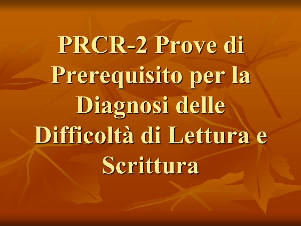 PRCR-2 Prove di Prerequisito per la Diagnosi delle Difficoltà di Lettura e Scrittura