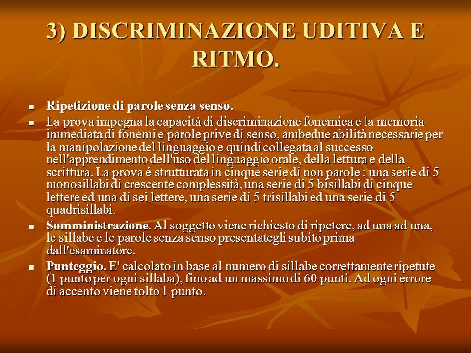 3) DISCRIMINAZIONE UDITIVA E RITMO.