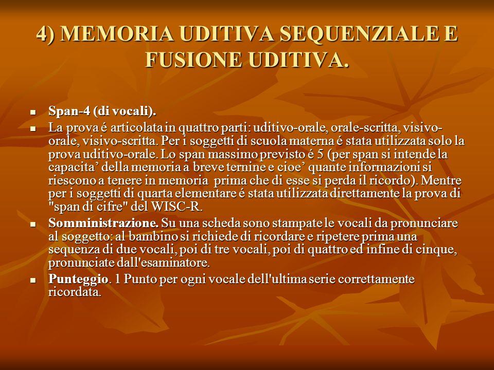 4) MEMORIA UDITIVA SEQUENZIALE E FUSIONE UDITIVA.