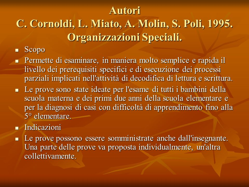 Autori C. Cornoldi, L. Miato, A. Molin, S. Poli, 1995