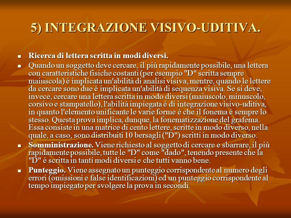 5) INTEGRAZIONE VISIVO-UDITIVA.