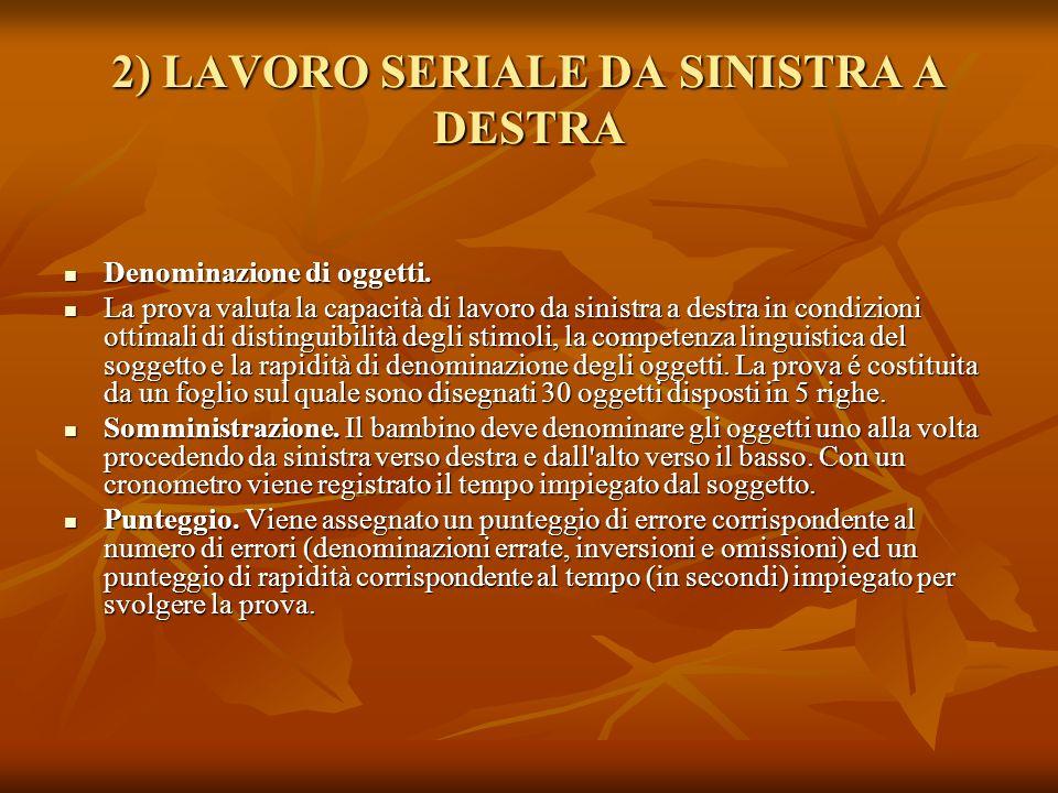 2) LAVORO SERIALE DA SINISTRA A DESTRA