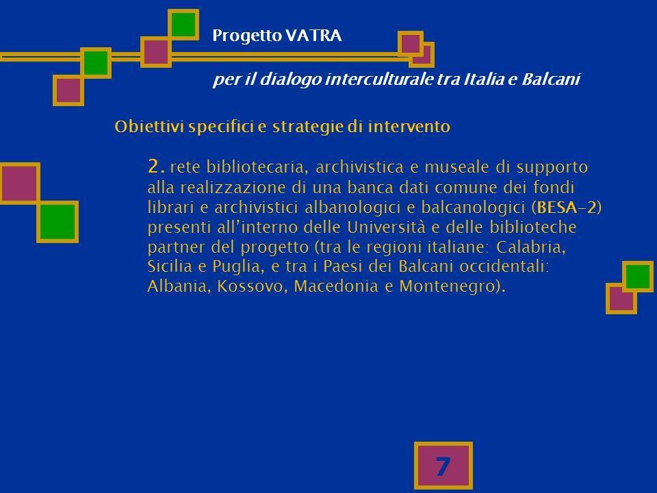 Progetto VATRA per il dialogo interculturale tra Italia e Balcani. Obiettivi specifici e strategie di intervento.