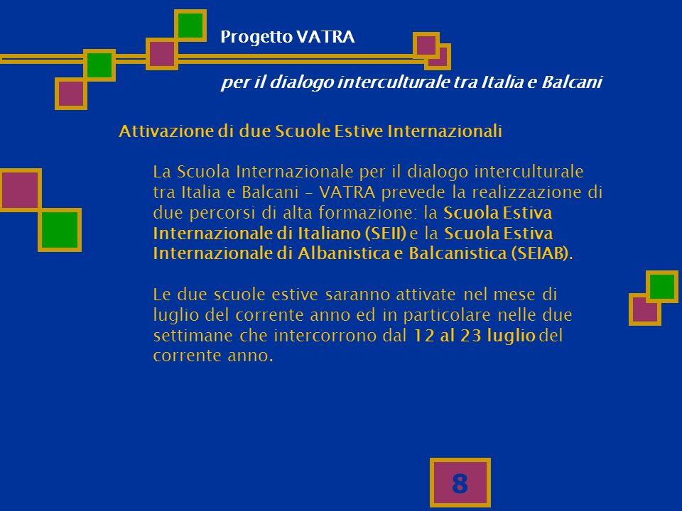 Progetto VATRA per il dialogo interculturale tra Italia e Balcani. Attivazione di due Scuole Estive Internazionali.