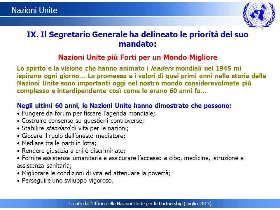 Nazioni Unite IX. Il Segretario Generale ha delineato le priorità del suo mandato: Nazioni Unite più Forti per un Mondo Migliore.