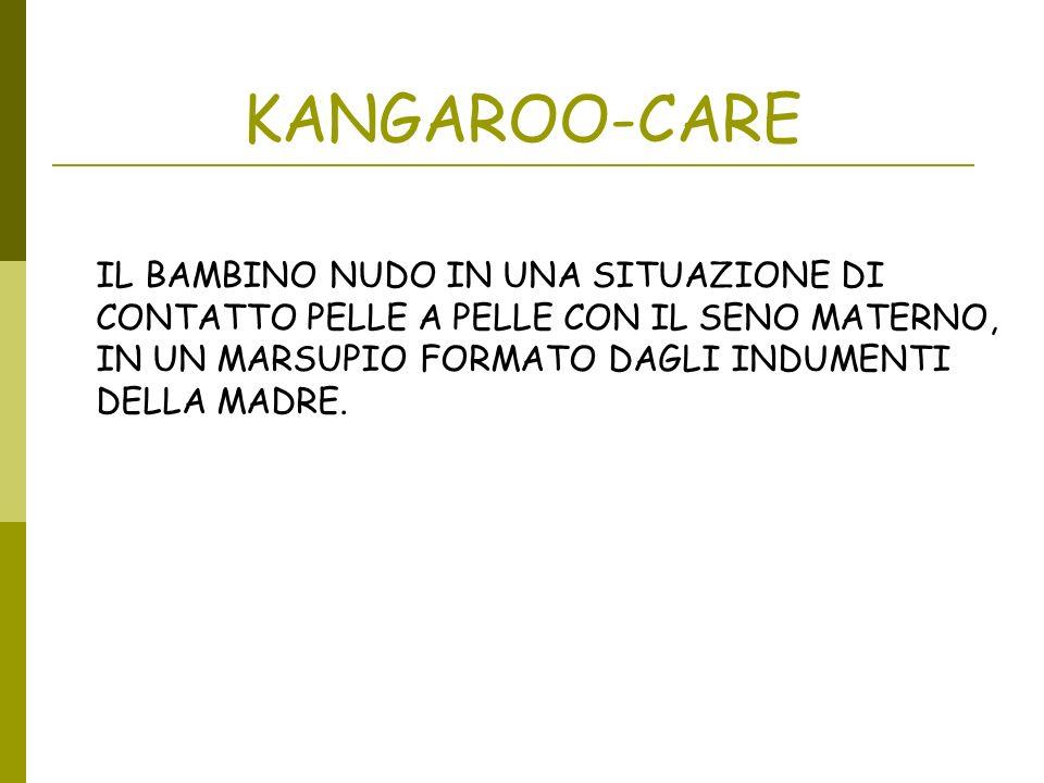 KANGAROO-CAREIL BAMBINO NUDO IN UNA SITUAZIONE DI CONTATTO PELLE A PELLE CON IL SENO MATERNO, IN UN MARSUPIO FORMATO DAGLI INDUMENTI DELLA MADRE.