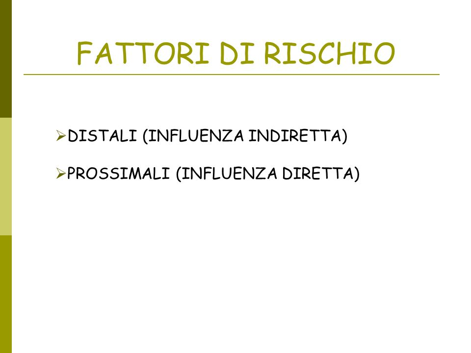 FATTORI DI RISCHIO DISTALI (INFLUENZA INDIRETTA)