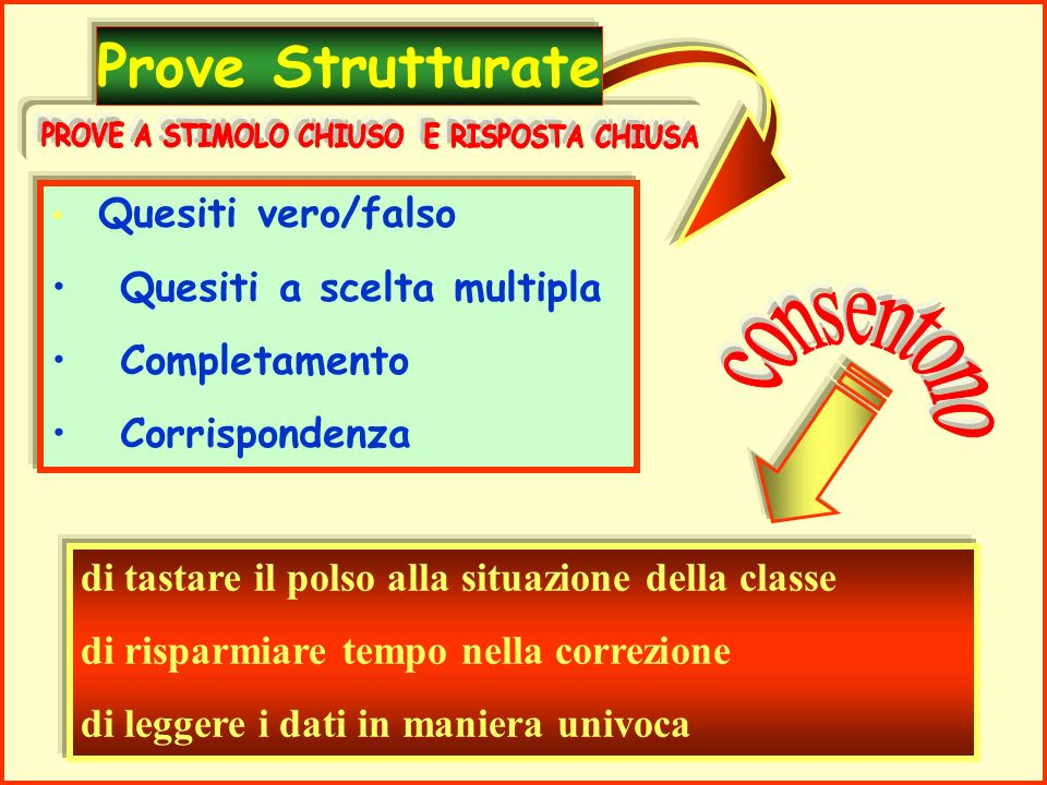 PROVE A STIMOLO CHIUSO E RISPOSTA CHIUSA
