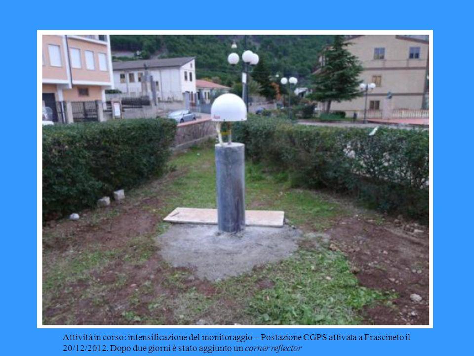 Attività in corso: intensificazione del monitoraggio – Postazione CGPS attivata a Frascineto il 20/12/2012.