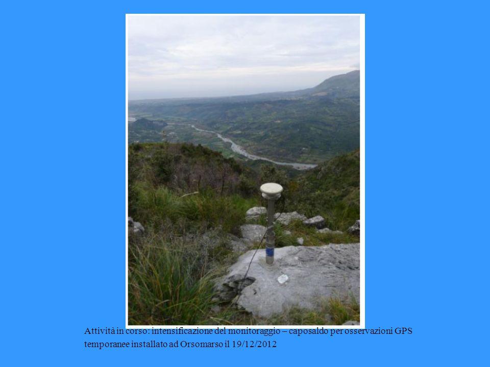 Attività in corso: intensificazione del monitoraggio – caposaldo per osservazioni GPS