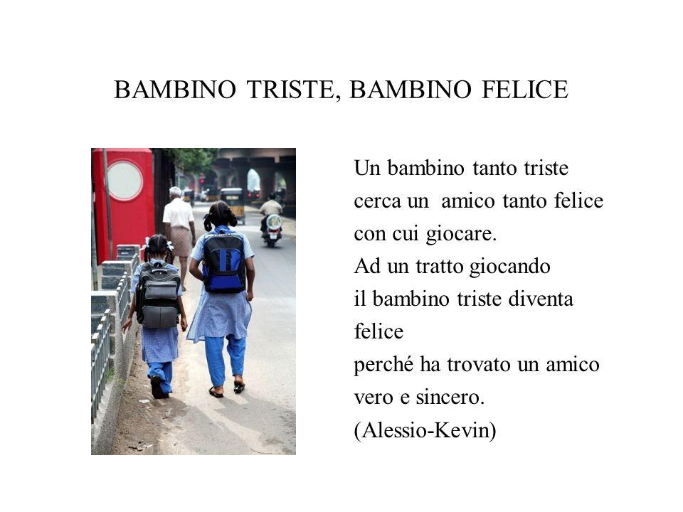 BAMBINO TRISTE, BAMBINO FELICE