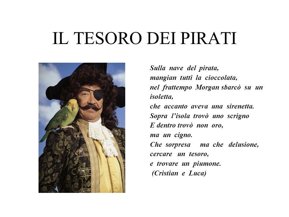 IL TESORO DEI PIRATI Sulla nave del pirata,