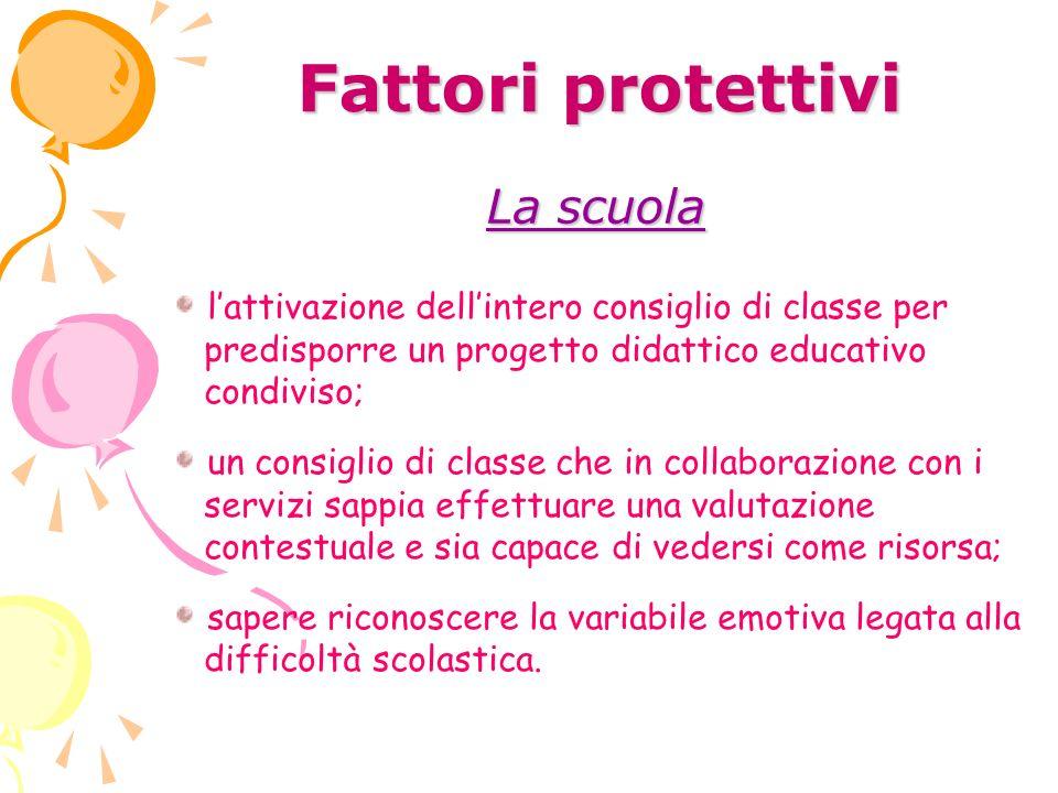 Fattori protettivi La scuola