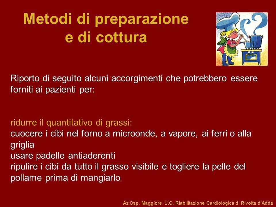 Metodi di preparazione e di cottura