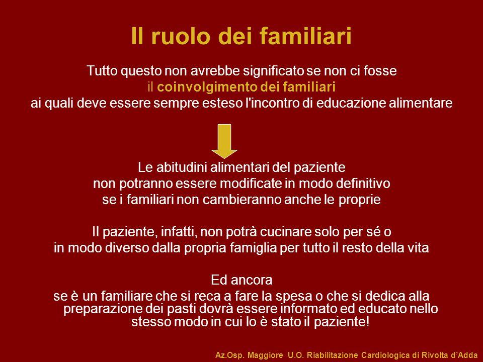 Il ruolo dei familiari Tutto questo non avrebbe significato se non ci fosse. il coinvolgimento dei familiari.