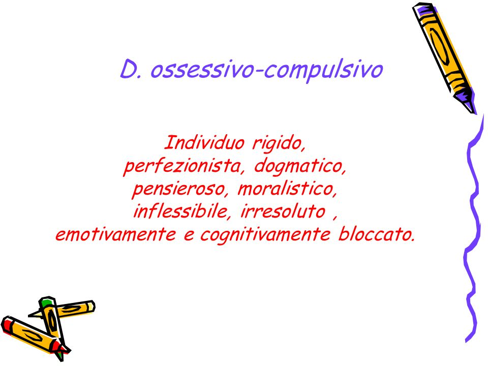 D. ossessivo-compulsivo