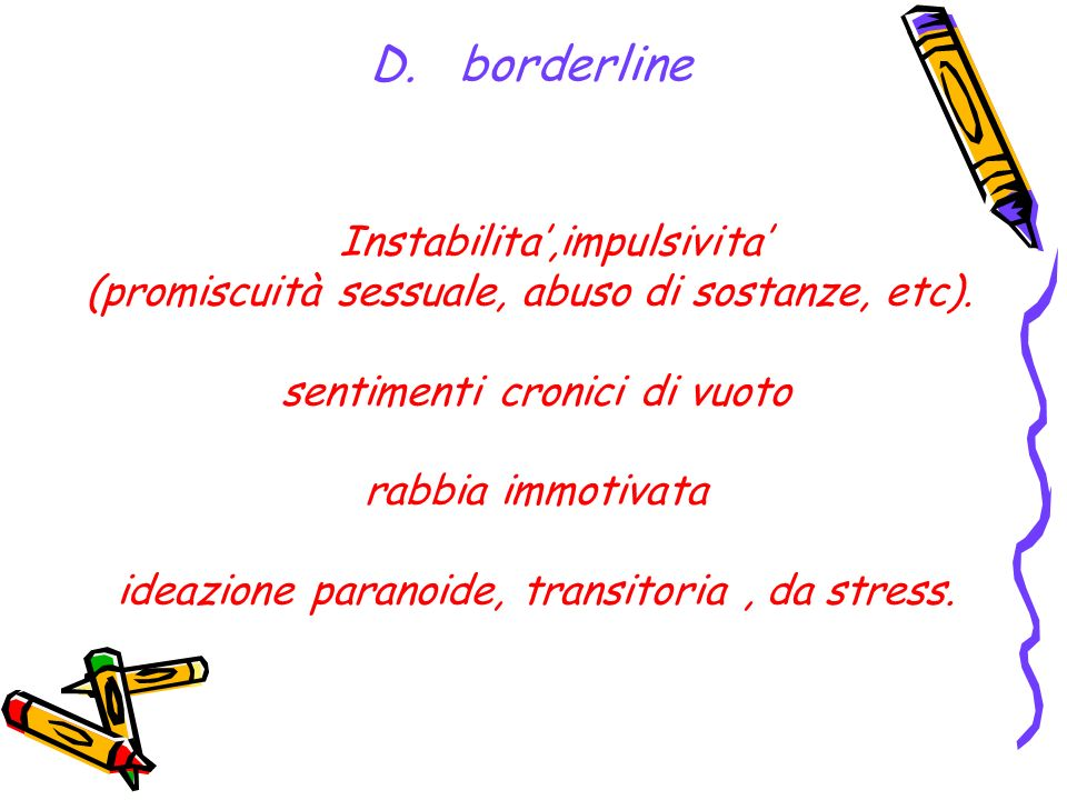 ideazione paranoide, transitoria , da stress.
