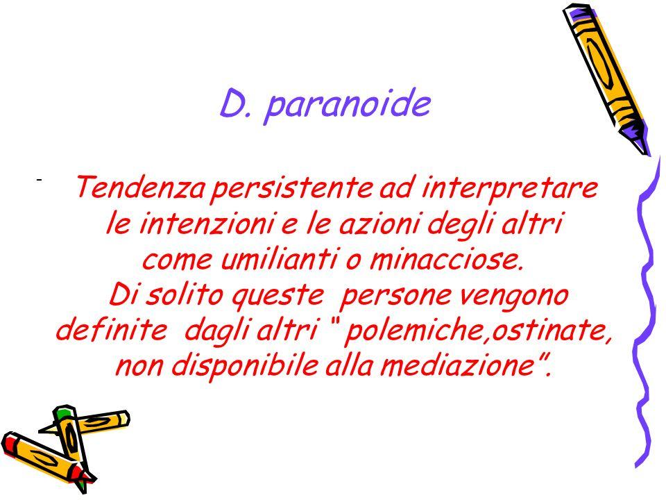 D. paranoide Tendenza persistente ad interpretare