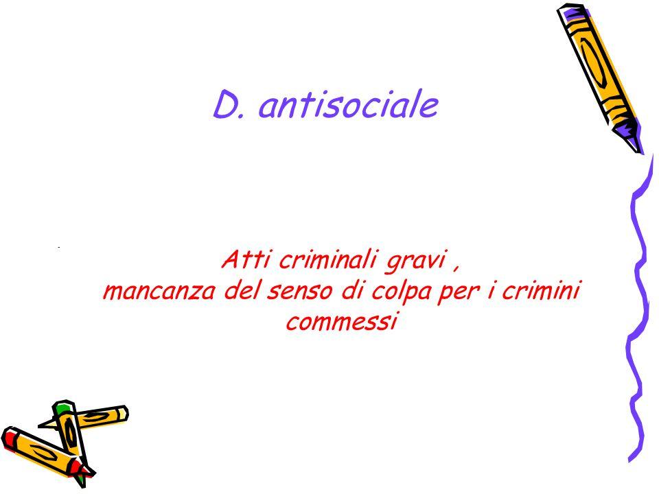 mancanza del senso di colpa per i crimini commessi