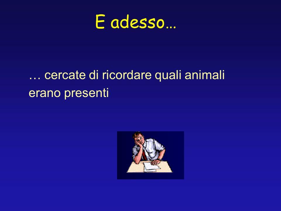 … cercate di ricordare quali animali erano presenti