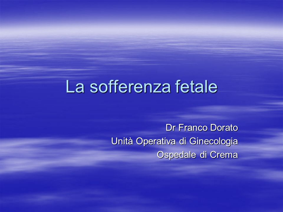 Dr Franco Dorato Unità Operativa di Ginecologia Ospedale di Crema