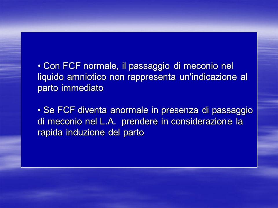 Con FCF normale, il passaggio di meconio nel liquido amniotico non rappresenta un indicazione al parto immediato