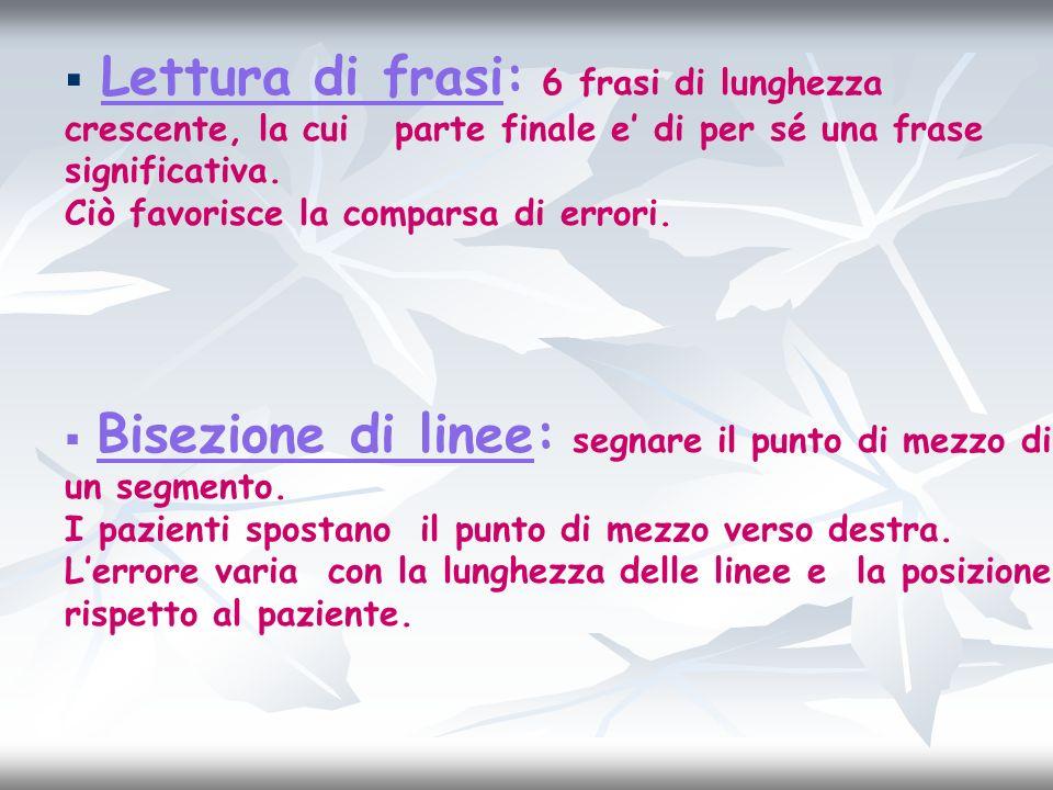 Lettura di frasi: 6 frasi di lunghezza crescente, la cui parte finale e' di per sé una frase significativa.