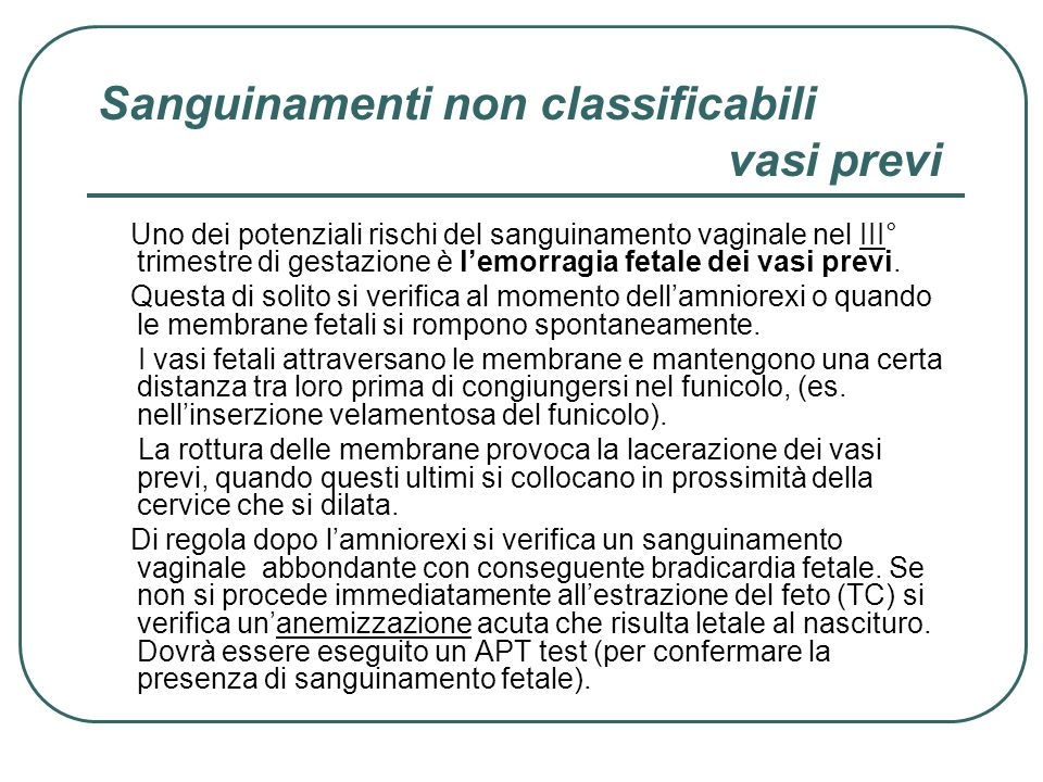 Sanguinamenti non classificabili vasi previ