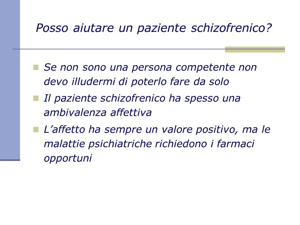 Posso aiutare un paziente schizofrenico