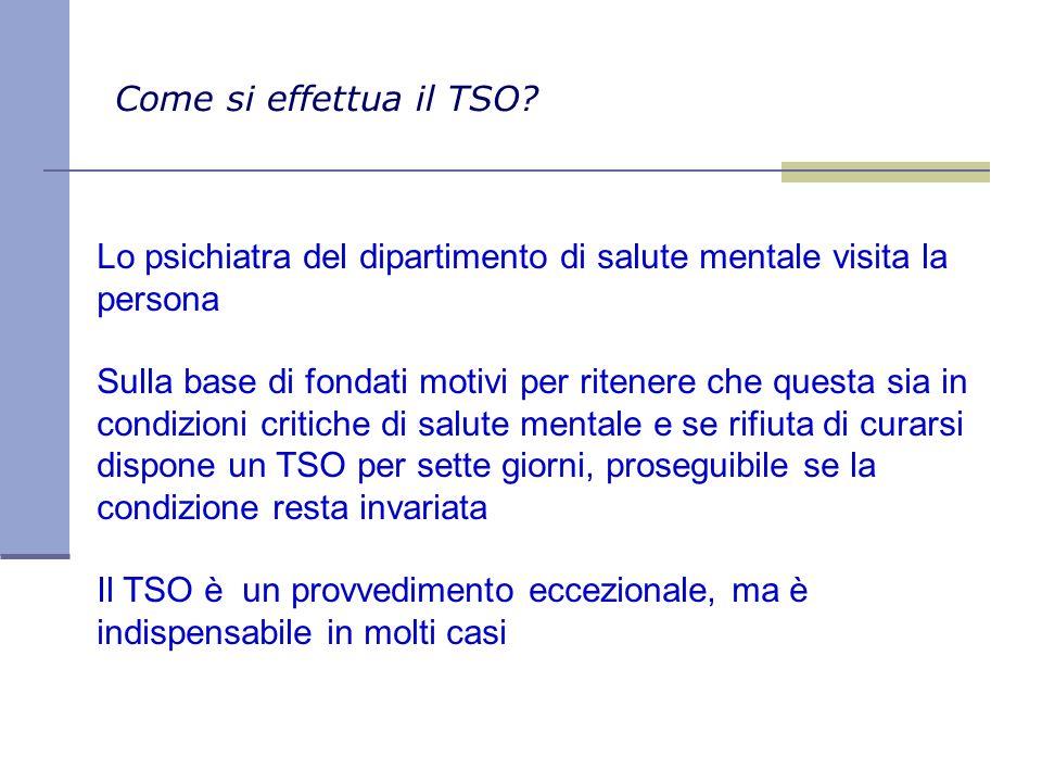 Come si effettua il TSO Lo psichiatra del dipartimento di salute mentale visita la persona.