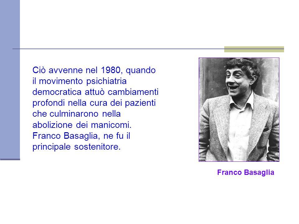 Franco Basaglia, ne fu il principale sostenitore.