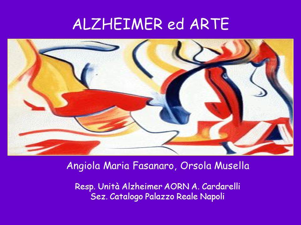 ALZHEIMER ed ARTE Angiola Maria Fasanaro, Orsola Musella