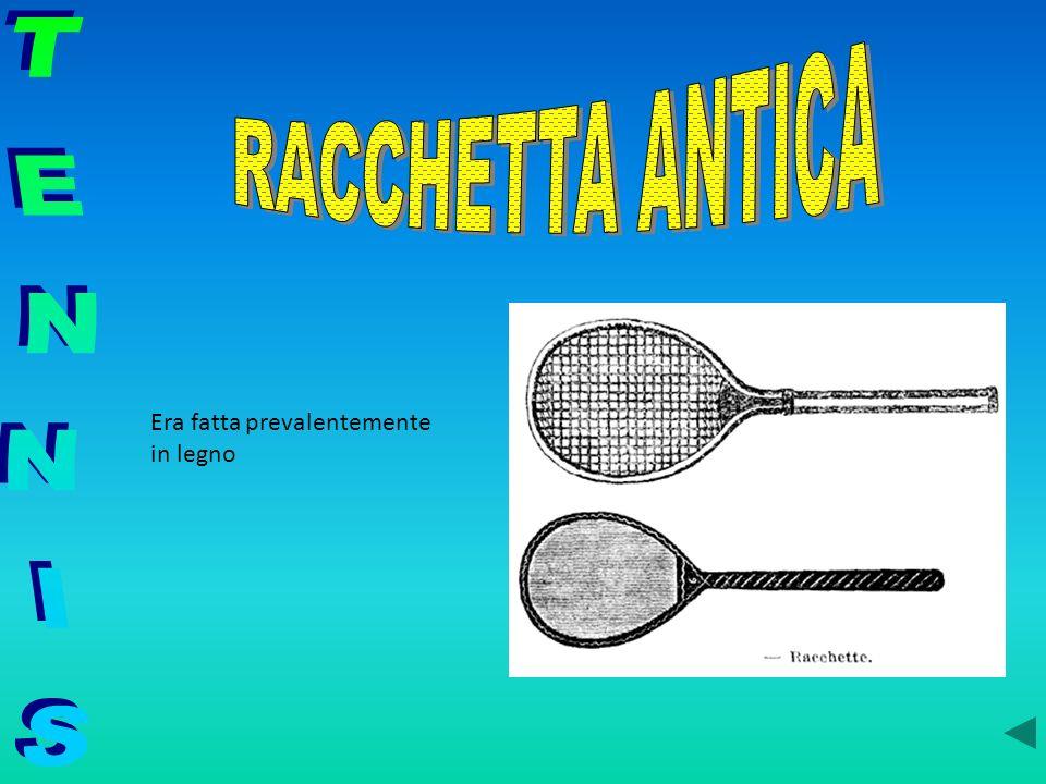 RACCHETTA ANTICA TENNIS Era fatta prevalentemente in legno
