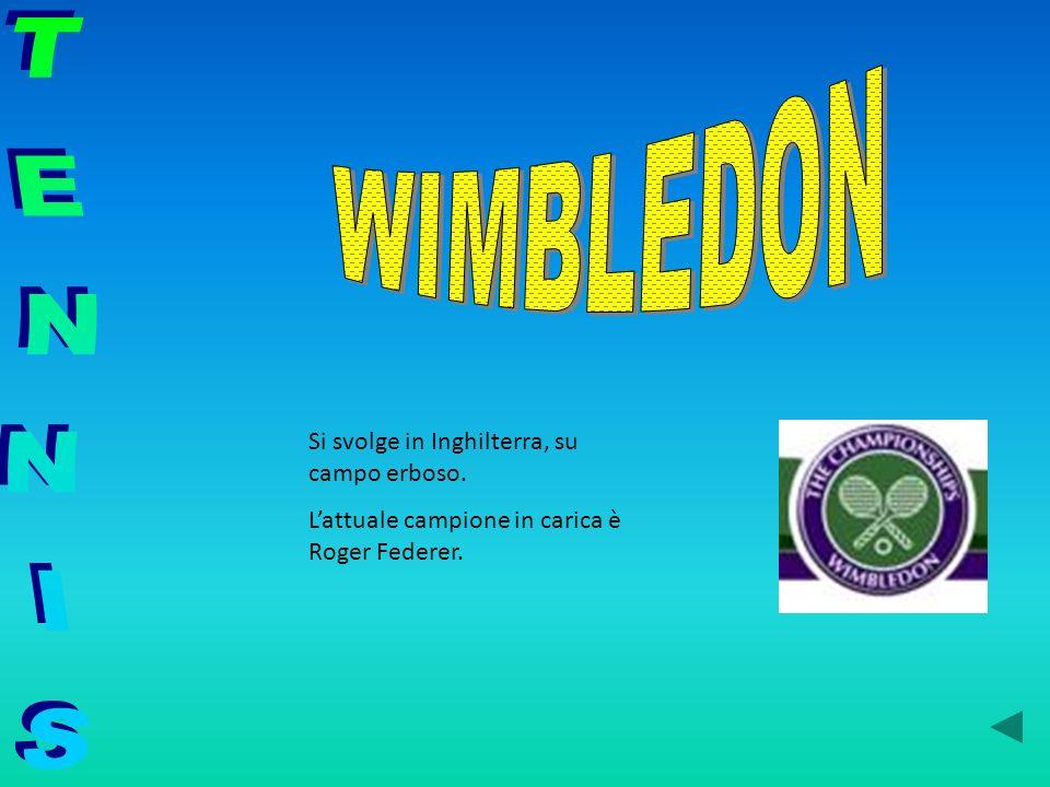 WIMBLEDON TENNIS Si svolge in Inghilterra, su campo erboso.