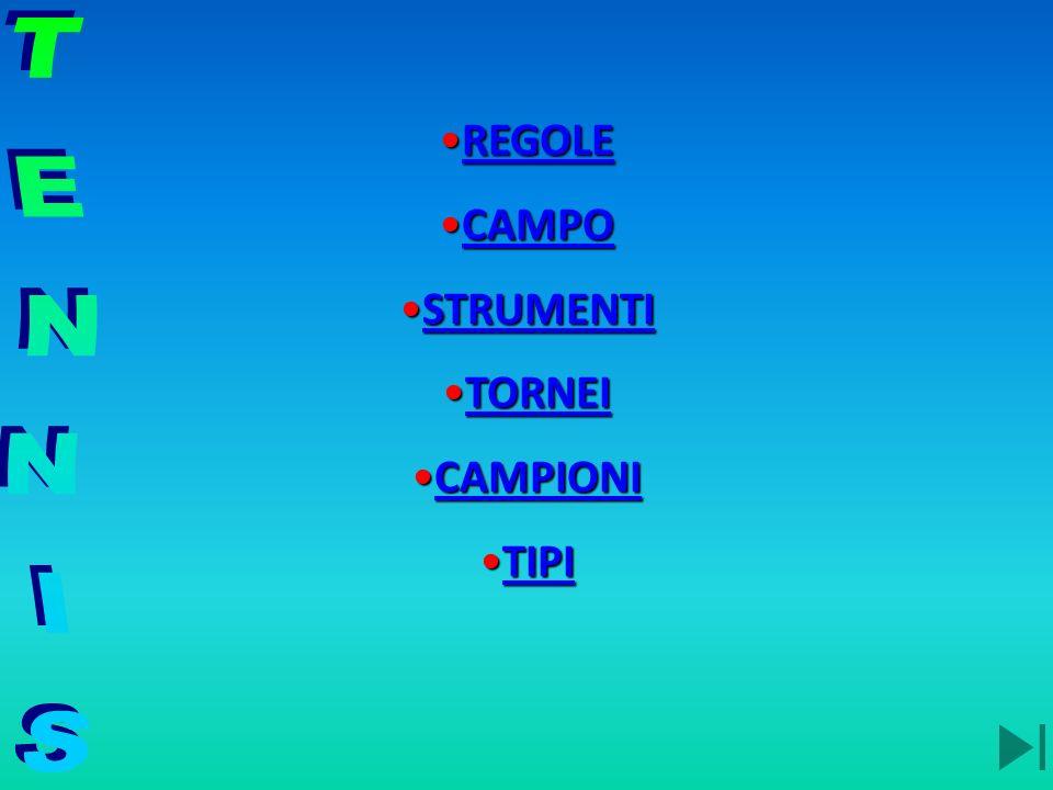 REGOLE CAMPO STRUMENTI TORNEI CAMPIONI TIPI TENNIS