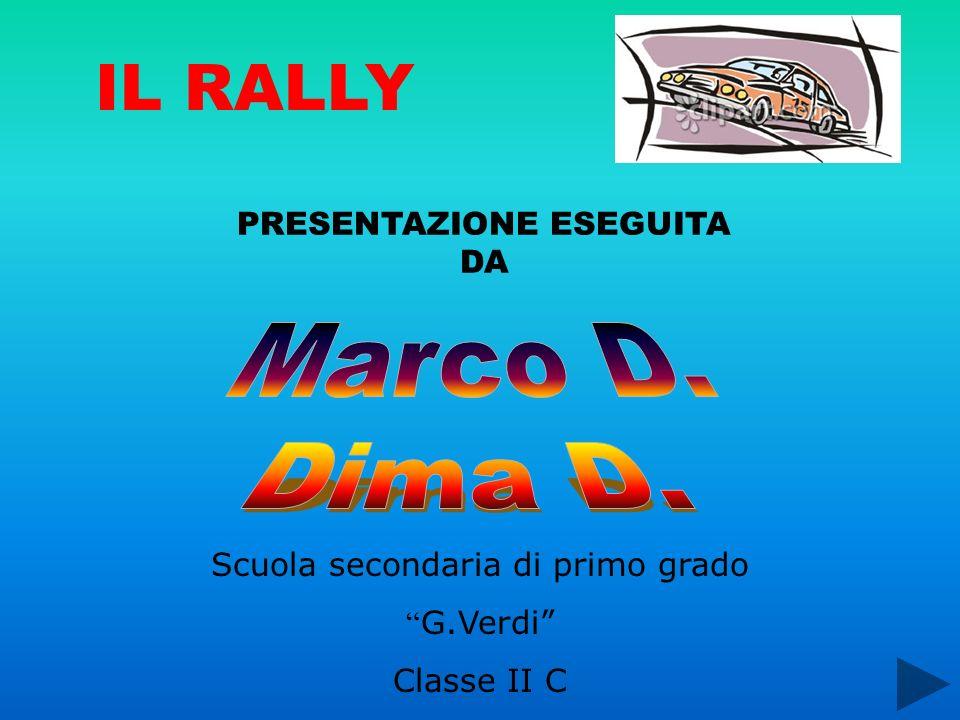 IL RALLY Marco D. Dima D. PRESENTAZIONE ESEGUITA DA