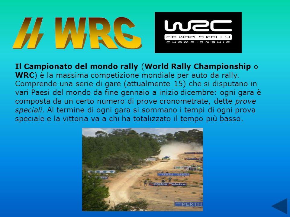 Il WRC Il Campionato del mondo rally (World Rally Championship o WRC) è la massima competizione mondiale per auto da rally.