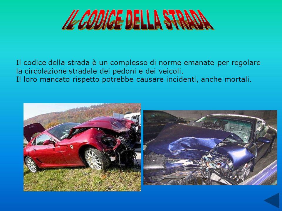 IL CODICE DELLA STRADA Il codice della strada è un complesso di norme emanate per regolare. la circolazione stradale dei pedoni e dei veicoli.
