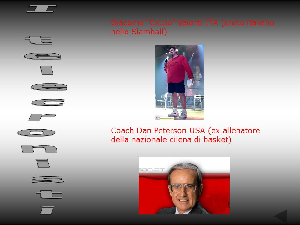 Giacomo Ciccio Valenti ITA (unico italiano nello Slamball)