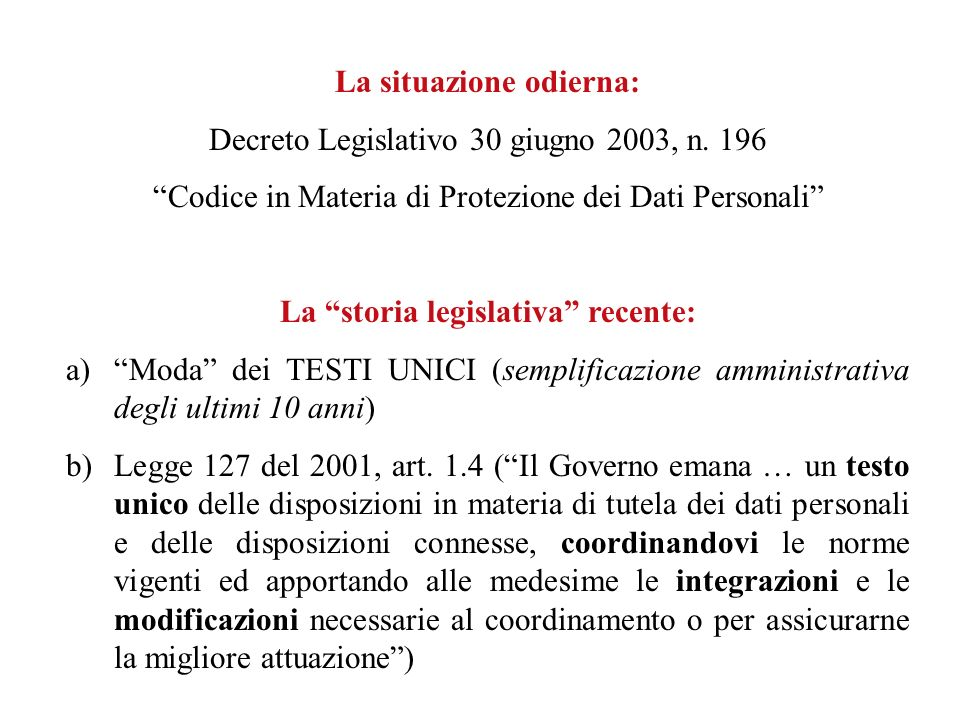La storia legislativa recente: