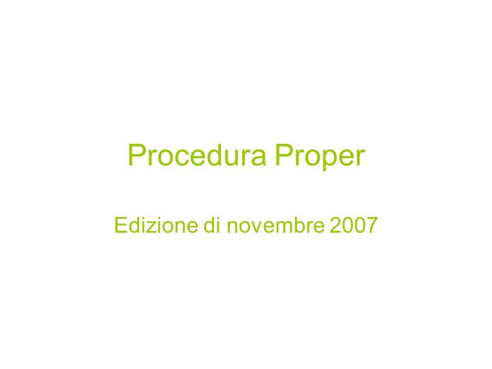 Procedura Proper Edizione di novembre 2007