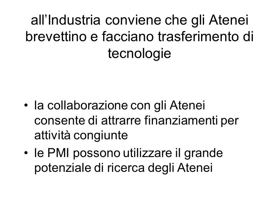 all'Industria conviene che gli Atenei brevettino e facciano trasferimento di tecnologie