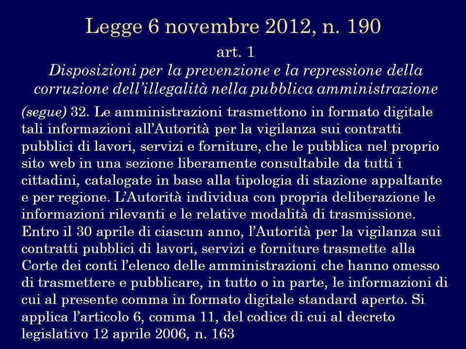 Legge 6 novembre 2012, n. 190 art. 1 Disposizioni per la prevenzione e la repressione della corruzione dell'illegalità nella pubblica amministrazione.