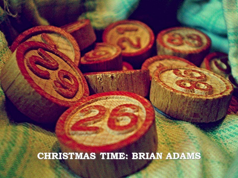L'asino prese la parola con foga: CHRISTMAS TIME: BRIAN ADAMS