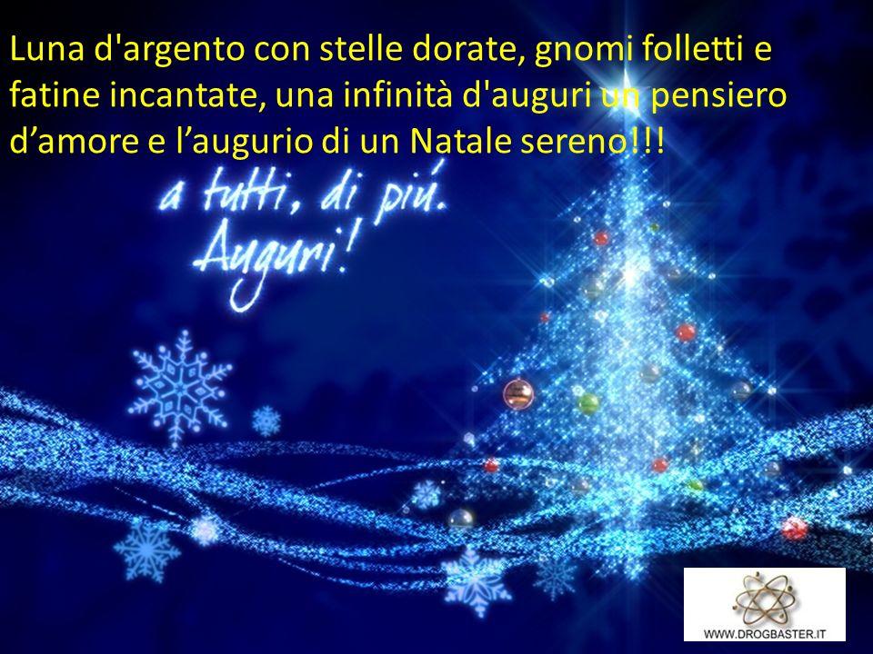 Luna d argento con stelle dorate, gnomi folletti e fatine incantate, una infinità d auguri un pensiero d'amore e l'augurio di un Natale sereno!!!