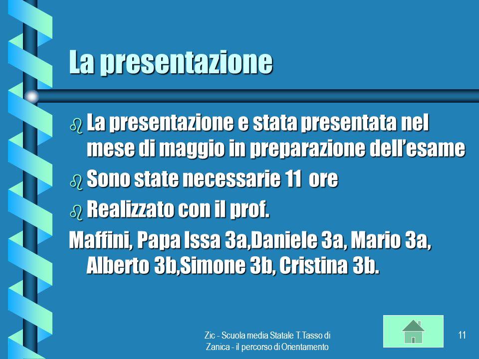 La presentazione La presentazione e stata presentata nel mese di maggio in preparazione dell'esame.
