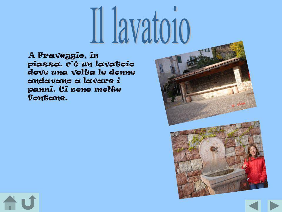 Il lavatoio A Fraveggio, in piazza, c'è un lavatoio dove una volta le donne andavano a lavare i panni.