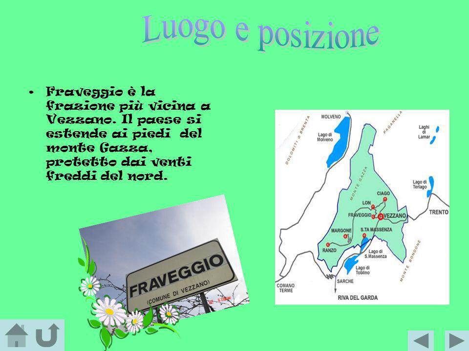 Luogo e posizione Fraveggio è la frazione più vicina a Vezzano.