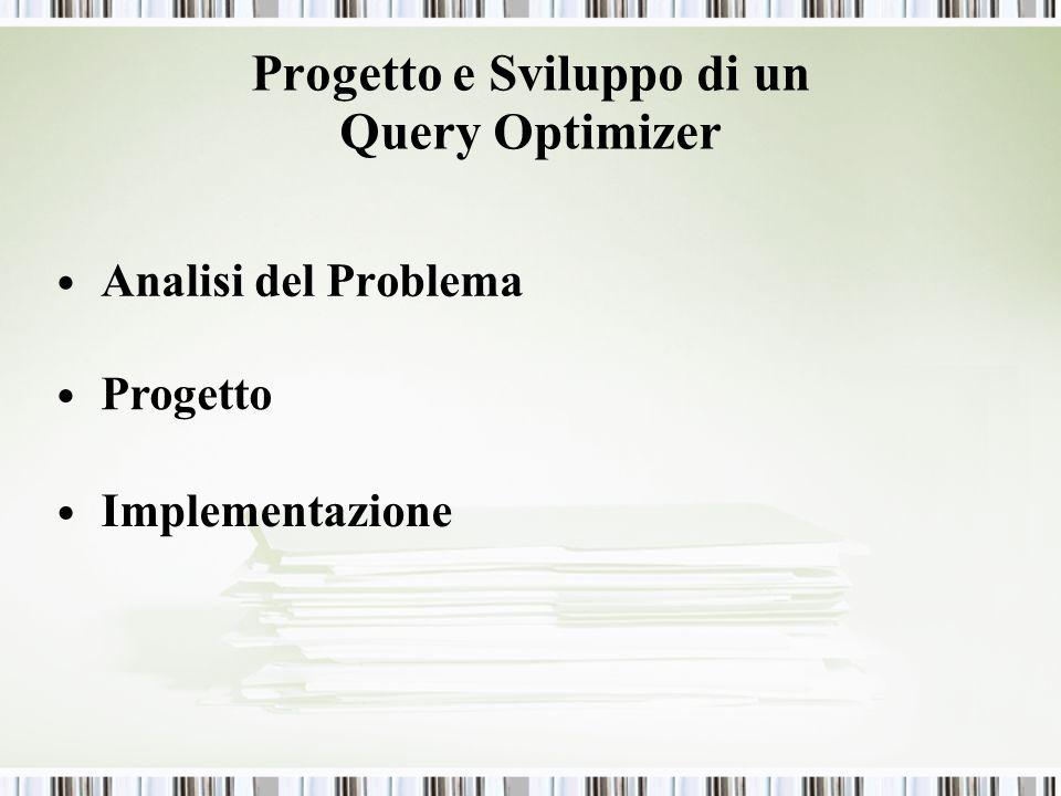 Progetto e Sviluppo di un Query Optimizer